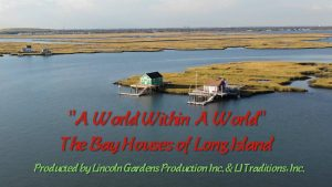 A World Within a World: The Bay Houses of Long Island